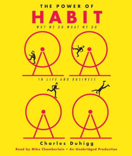 Charles Duhugg The Power of Habit- Why We Do What We Do in Life and Business