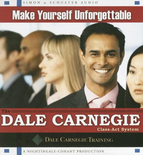 Dale  Carnegie Make Yourself Unforgettable