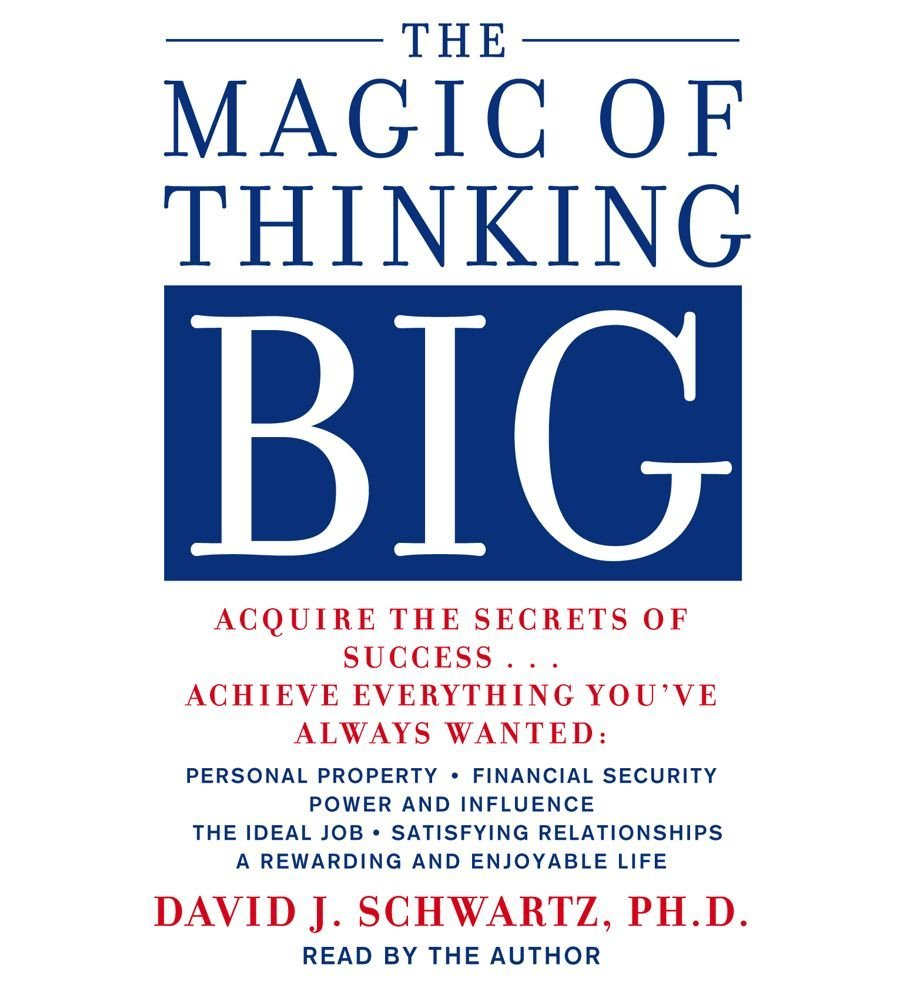 David J. Schwartz The Magic of Thinking Big