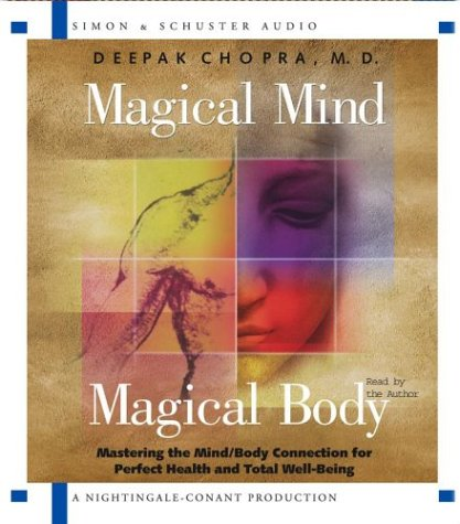 Deepak  Chopra Magical Mind Magical Body