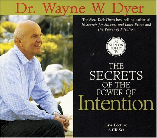Dr. Wayne W.  Dyer The Power of Intention