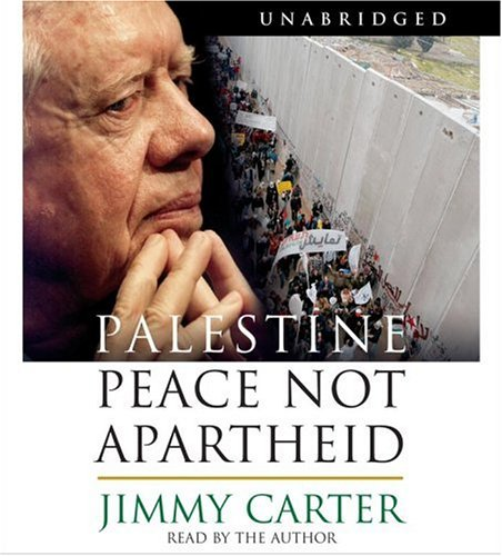 Jimmy  Carter Palestine Peace not Apartheid