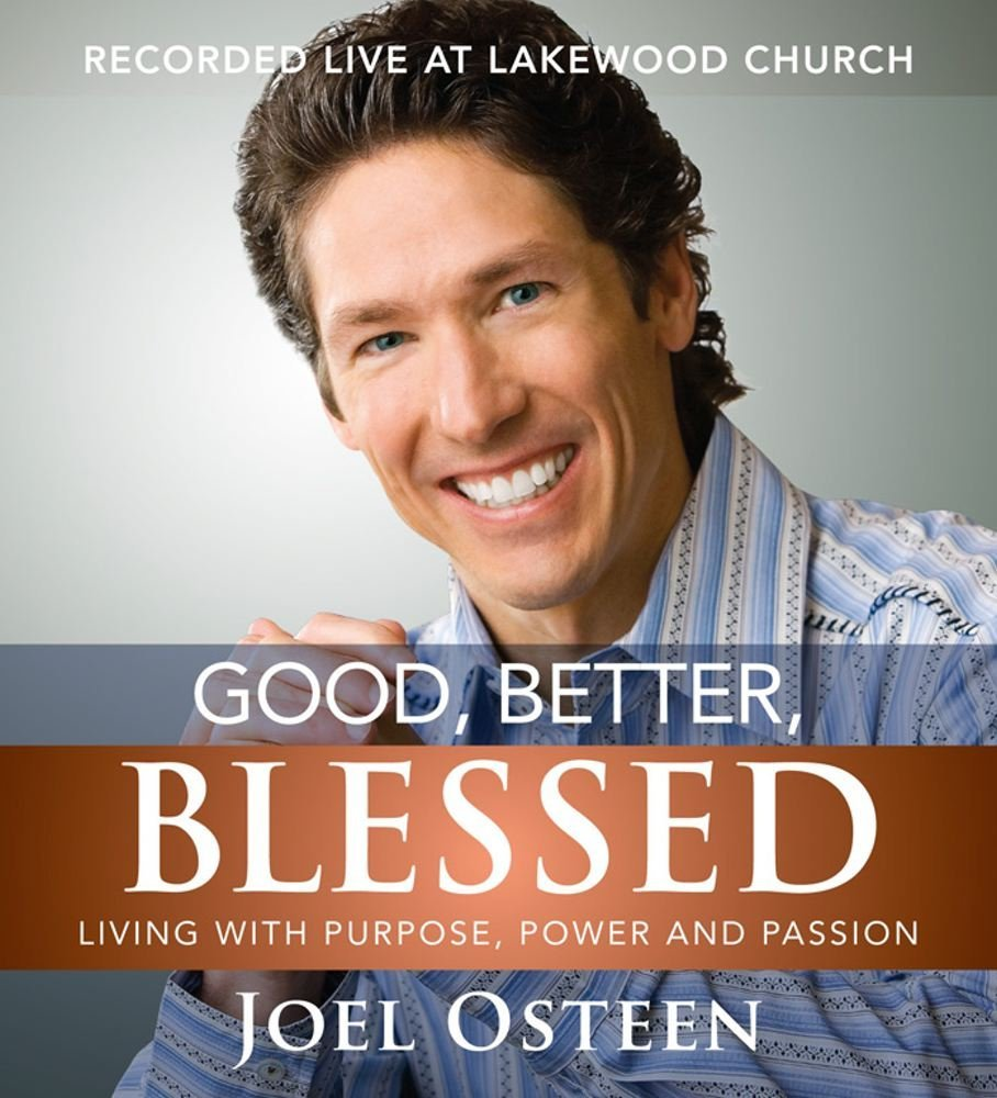 Joel  Osteen Good, Better, Blessed