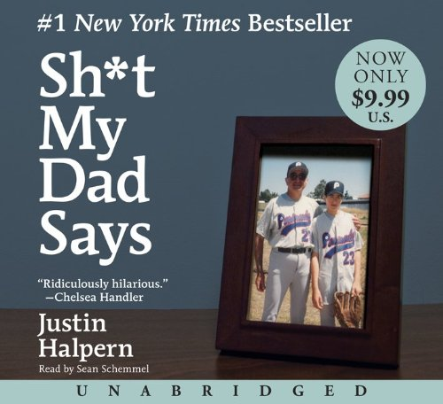 Justin  Halpern Sh*t My Dad Says