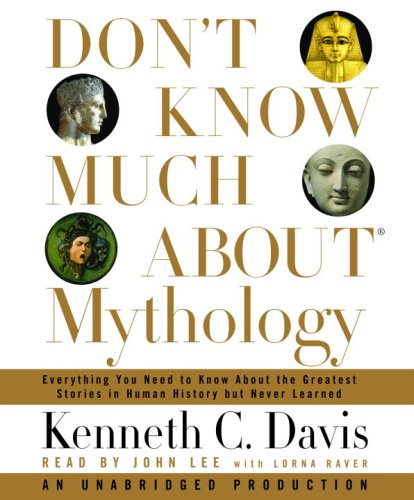 Kenneth C.  Davis Don't Know Much About Mythology