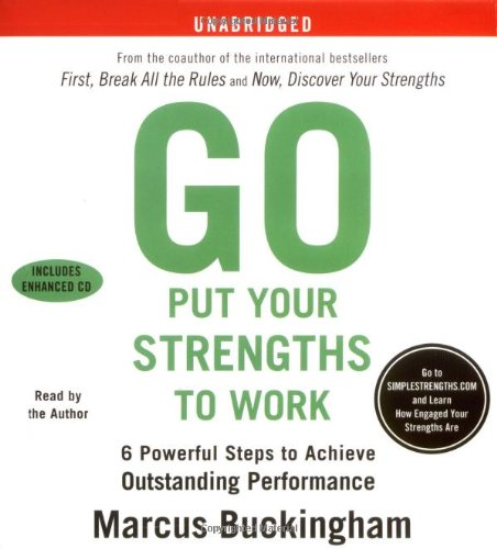 Marcus Buckingham Go Put Your Strengths to Work- 6 Powerful Steps to Achieve Outstanding Performance
