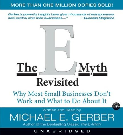 Michael E.  Gerber The E Myth Revisited