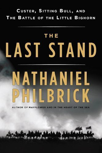 Nathanial  Philbrock The Last Stand