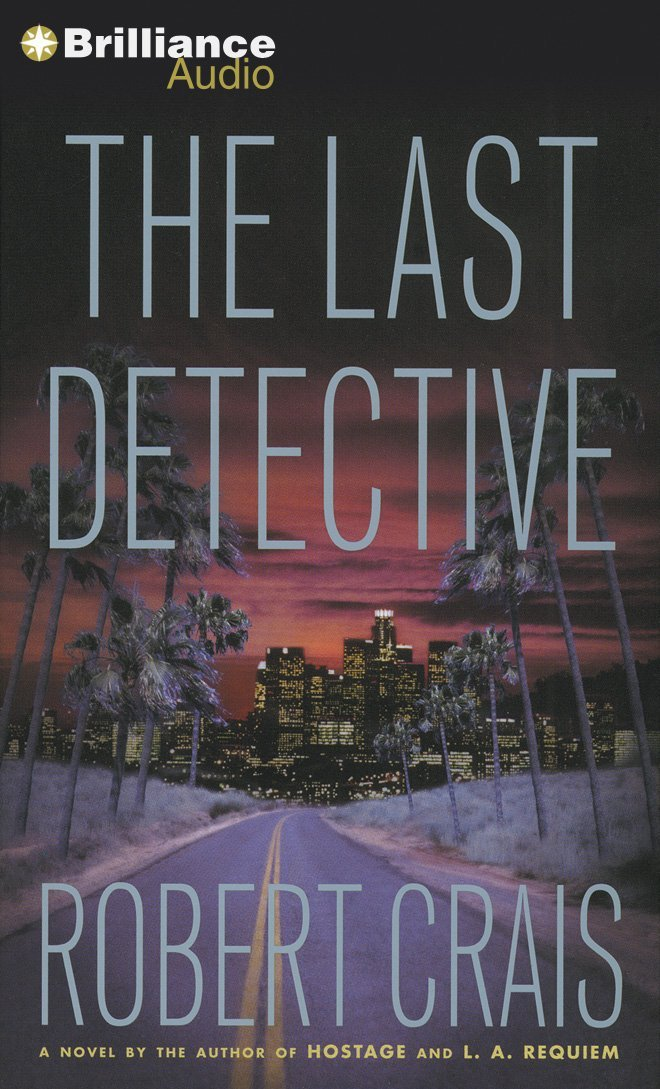 Robert  Crais The Last Detective