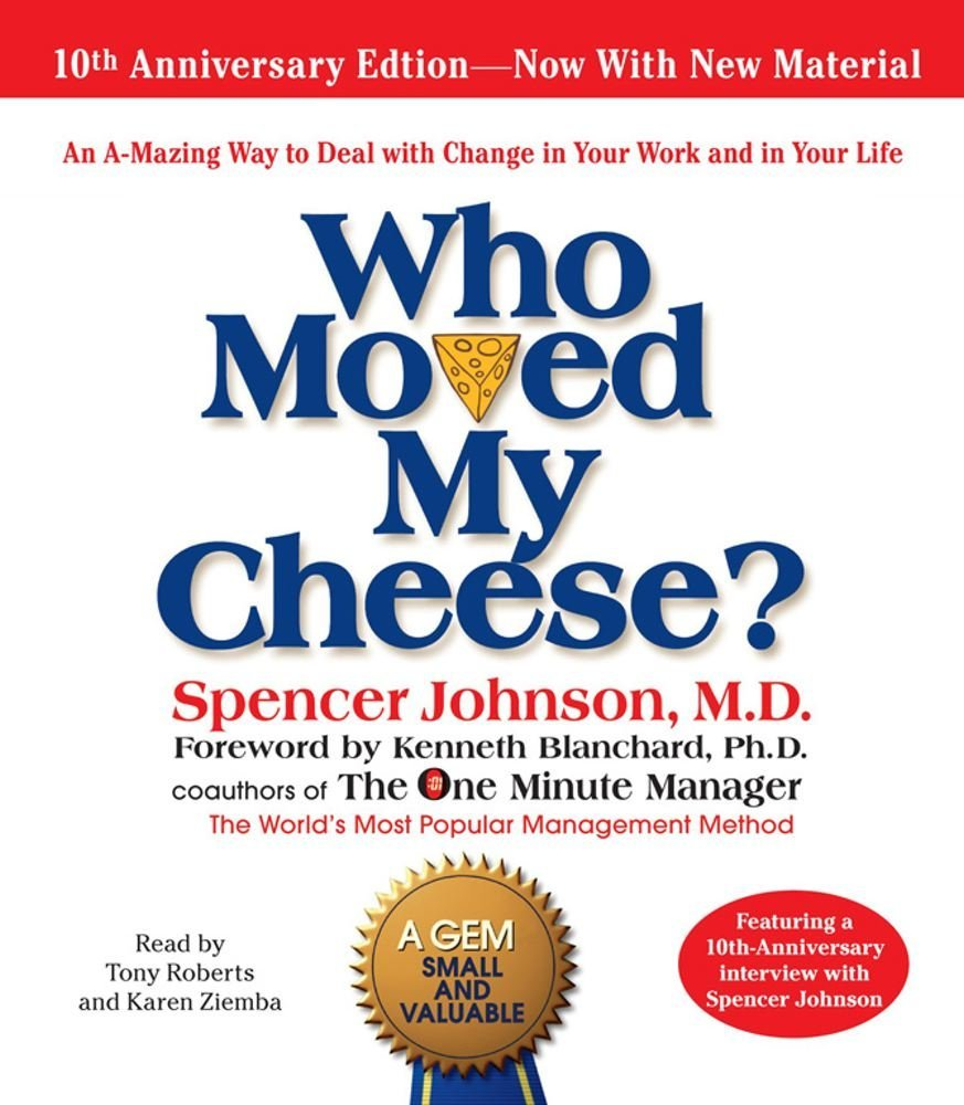 Spencer Johnson Who Moved My Cheese