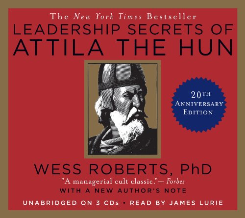 Wess Roberts Leadership Secrets of Attila the Hun